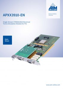 AIM Datasheet APXX3910-EN - a Single Stream (electrical) STANAG3910 Test and Simulation Module for PCI