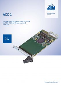 AIM Datasheet ACC1 - a CompactPCI (3U) Generic Carrier Card for PMC Modules