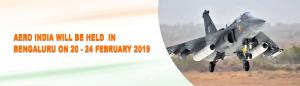 AERO INDIA in Bengaluru on 20 – 24 February 2019.
