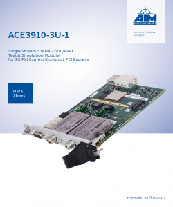 ACE3910-3U-1 Datasheet for AIM's Single Stream STANAG/EFEX Test & Simulation Module for 3 U PXIe/CPCIe